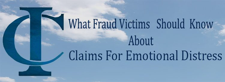 What Fraud Victims Should Know About  Claims for Emotional Distress