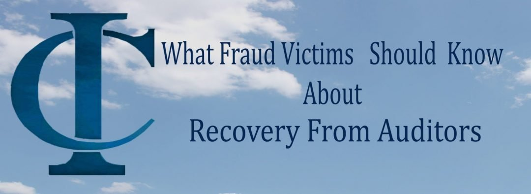What Fraud Victims Should Know About  Recovery from Auditors