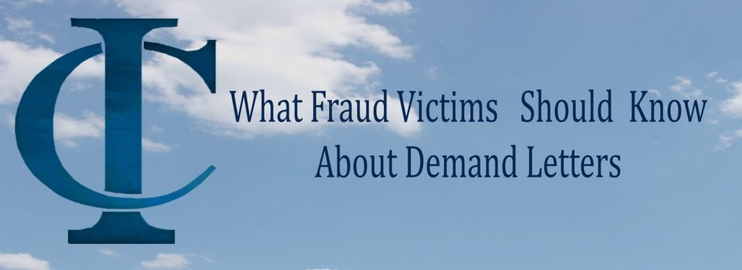 What Fraud Victims Should Know About  Notice and Demand Letters