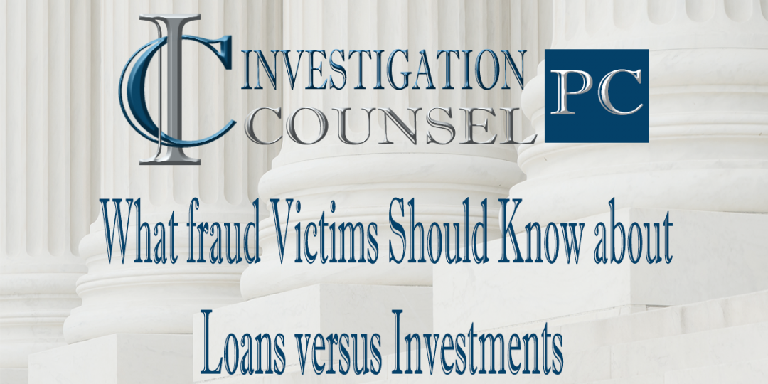 What fraud Victims Should Know about Loans versus Investments