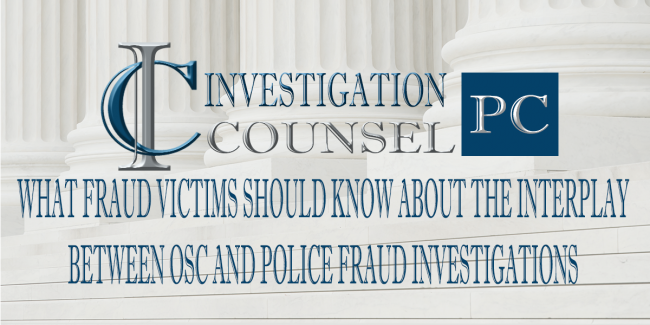 What Fraud Victims Should Know About the Interplay between OSC and Police Fraud Investigations