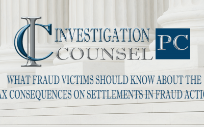 WHAT FRAUD VICTIMS SHOULD KNOW ABOUT THE TAX CONSEQUENCES ON SETTLEMENTS IN FRAUD ACTIONS