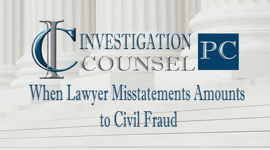 When Lawyer Misstatements Amounts to Civil Fraud