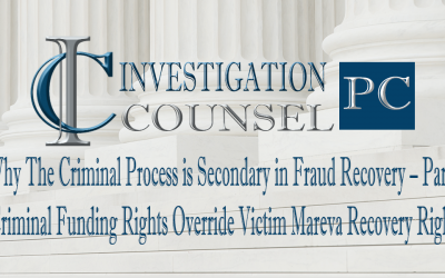 Why The Criminal Process is Secondary in Fraud Recovery – Part II  Criminal Funding Rights Override Victim Mareva Recovery Rights