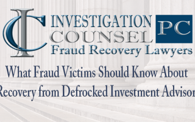 What Fraud Victims Should Know About Recovery from Defrocked Investment Advisors