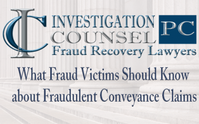 What Fraud Victims Should Know about Fraudulent Conveyance Claims