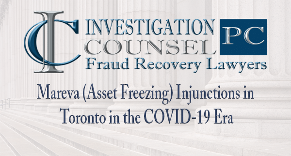 Mareva (Asset Freezing) Injunctions in Toronto in the COVID-19 Era